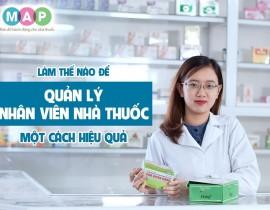 Làm thế nào để quản lý nhân viên nhà thuốc hiệu quả